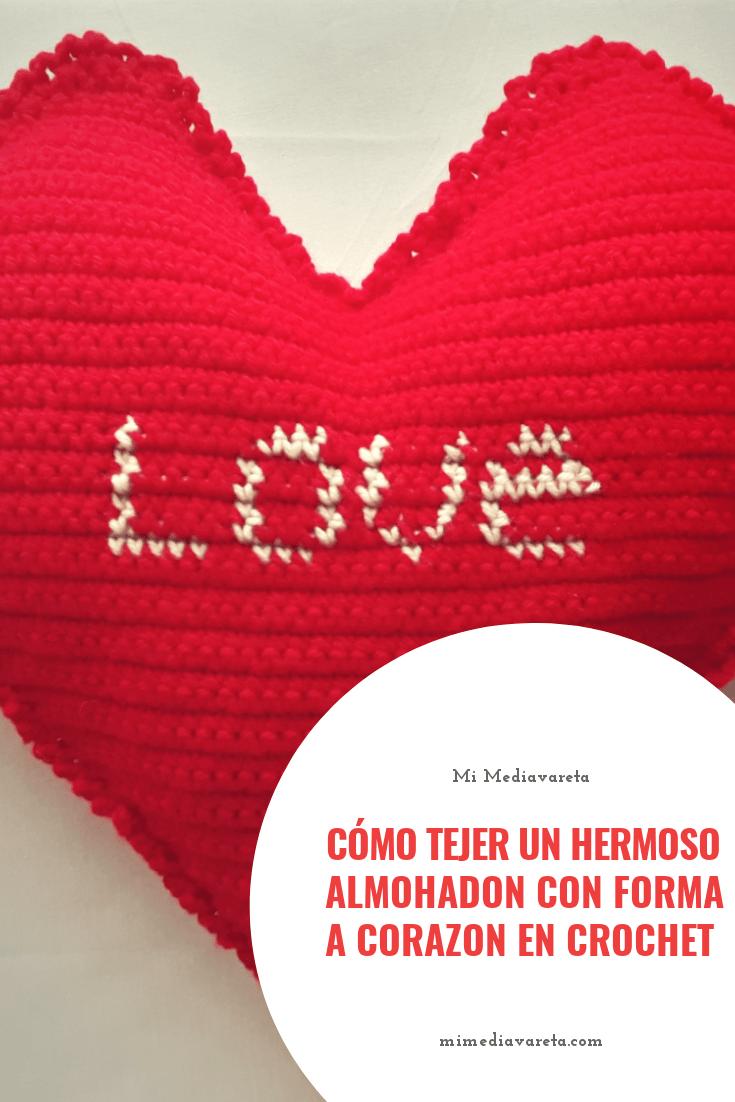 Cómo tejer un hermoso almohadon corazón a crochet