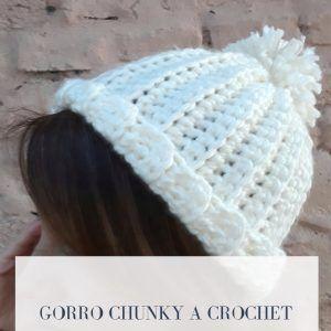 patrón gratuito gorro chunky a crochet paso a paso