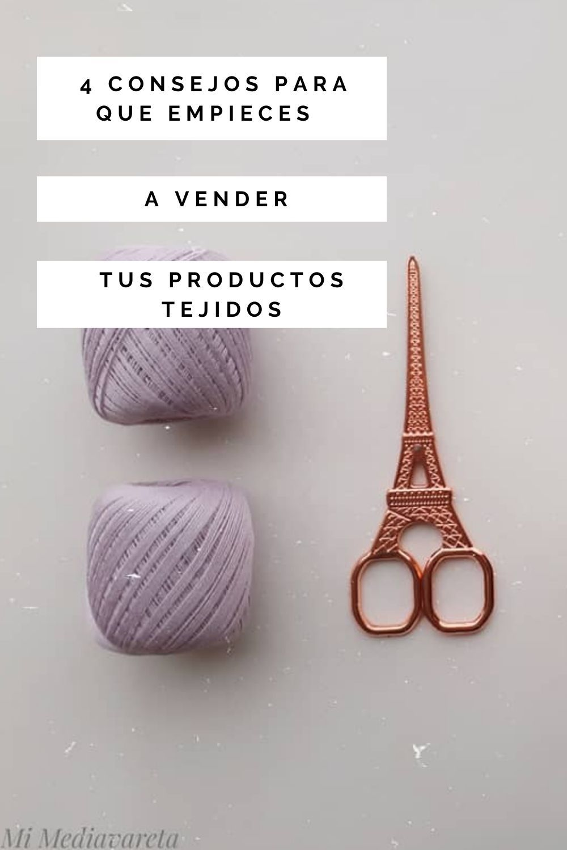 en el artículo de hoy te voy a dar 4 consejos para que empieces a vender tus productos tejidos